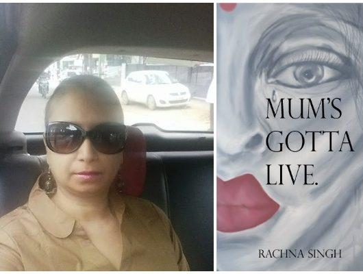 Rachna Singh Mum's Gotta Live