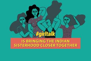 shethepeople's-girl-talk-is-bringing-the-indian-sisterhood-closer-together